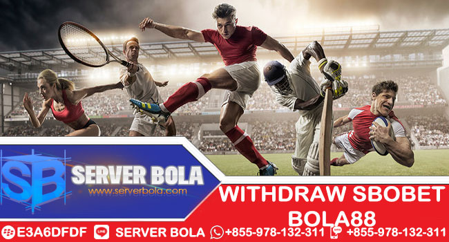 withdraw-sbobet-bola88